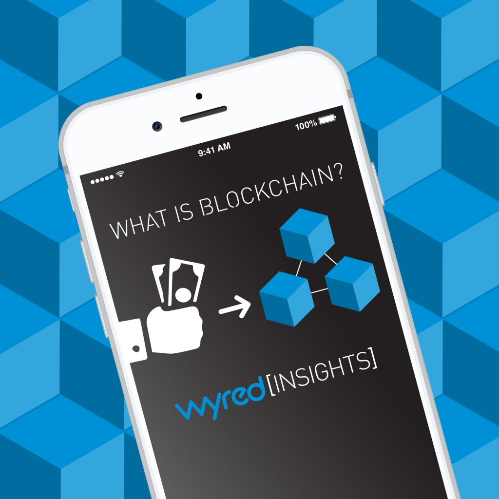 Wyred Insights What is Blockchain?