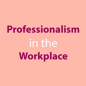 Wyred Insights - Professionalism in the Workplace